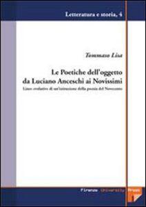 Le poetiche dell'oggetto da Luciano Anceschi ai novissimi. Linee evolutive di un'istituzione della poesia del Novecento