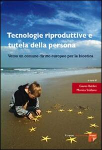 Tecnologie riproduttive e tutela della persona. Verso un comune diritto europeo per la bioetica