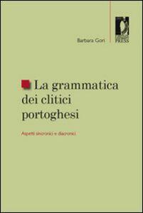 La grammatica dei clitici portoghesi. Aspetti sincronici e diacronici