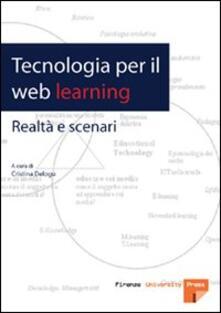 Tecnologia per il web learning. Realtà e scenari