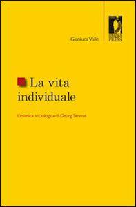La vita individuale. L'estetica sociologica di Georg Simmel