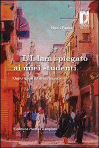 L' Islam spiegato ai miei studenti. Undici lezioni sul diritto islamico