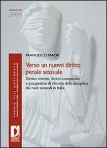 Verso un nuovo diritto penale sessuale. Diritto vivente, diritto comparato e prospettive di riforma della disciplina dei reati sessuali in Italia