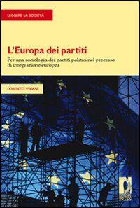 L' Europa dei partiti. Per una sociologia dei partiti politici nel processo di integrazione europea