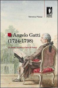 Angelo Gatti (1724-1798). Un medico toscano in terra di Francia
