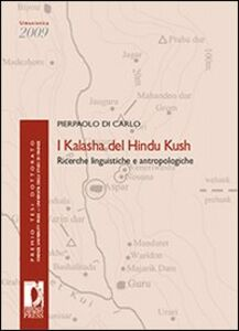I kalasha del Hindu Kush. Ricerche linguistiche e antropologiche