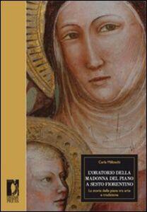 L' oratorio della Madonna del Piano a Sesto Fiorentino. La storia della piana tra arte e tradizione