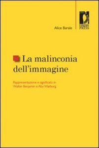 La malinconia dell'immagine. Rappresentazione e significato in Walter Benjamin e Aby Warburg