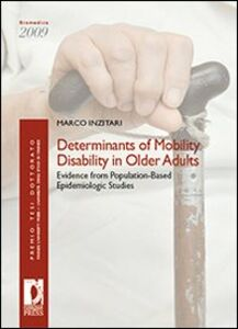 Determinants of mobility disability in older adults: evidence from population-based epidemiologic studies