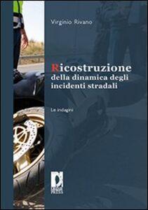 Ricostruzione della dinamica degli incidenti stradali. Le indagini