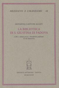 La biblioteca di S. Giustina di Padova. Libri e cultura presso i benedettini padovani in età umanistica