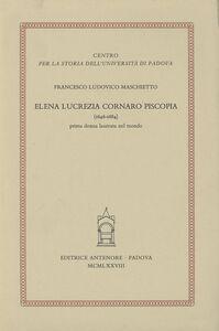 Elena Lucrezia Cornaro Piscopia (1646-1684), prima donna laureata nel mondo
