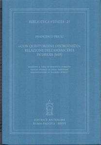 «Con quest'ordine disordinato». Relazione dell'ambasceria in Savoia (1603)
