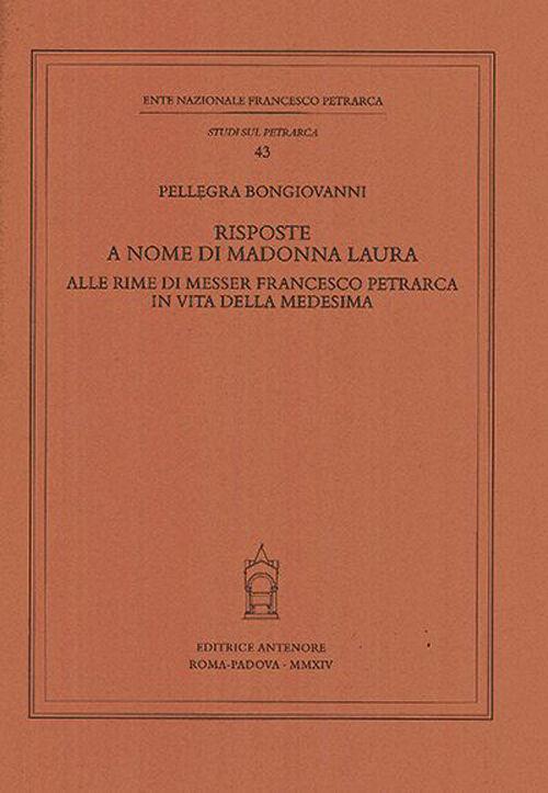Risposte a nome di Madonna Laura alle rime di messer Francesco Petrarca in vita della medesima