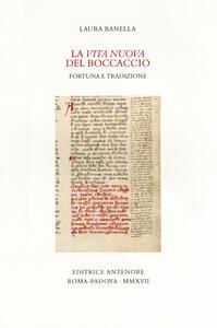 La «Vita nuova» del Boccaccio. Fortuna e tradizione