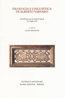 Filippodegasperi.it Filologia e linguistica di Alberto Varvaro. Atti delle Giornate di studio (Napoli, 2-3 maggio 2016) Image