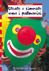 Creare con i palloncini