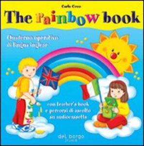 The rainbow book. Quaderno operativo di lingua inglese