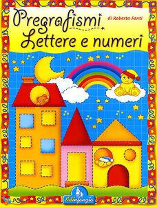 Pregrafismi. Lettere e numeri. Primi segni