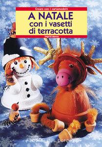 Libro A Natale con i vasetti di terracotta Ingrid Moras 0