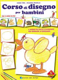 Corso di disegno per bambini. Ediz. illustrata
