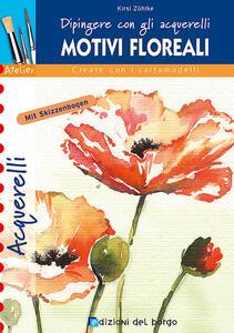 Motivi floreali. Dipingere con gli acquerelli