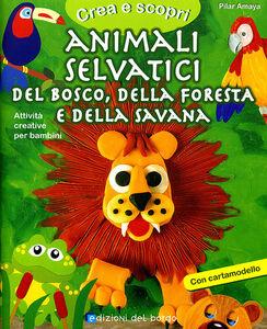 Animali selvatici del bosco, della foresta e della savana. Con cartamodello