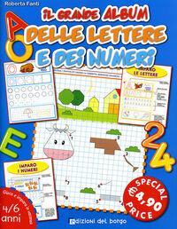 Il grande album delle lettere e dei numeri. 4-6 anni