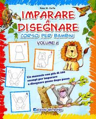 Imparare a disegnare. Corso per bambini. Vol. 2