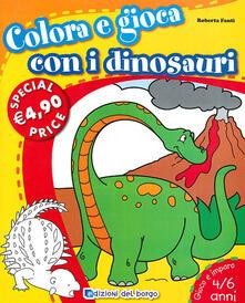 Colora e gioca con i dinosauri. Ediz. illustrata.pdf