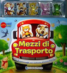 Associazionelabirinto.it Mezzi di trasporto. Ediz. illustrata. Con gadget Image