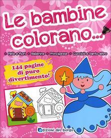 Grandtoureventi.it Le bambine colorano.... Ediz. illustrata Image
