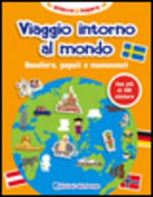Recuperandoiltempo.it Viaggio intorno al mondo. Bandiere, popoli e monumenti. Con adesivi Image