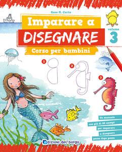 Imparare a disegnare. Corso per bambini. Vol. 3