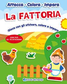 La fattoria. Gioca con gli stickers, colora e impara. Con adesivi.pdf