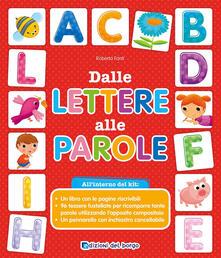 Dalle lettere alle parole. Ediz. a colori. Con gadget.pdf