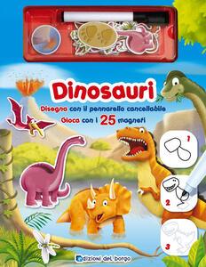 Dinosauri. Disegna con il pennarello cancellabile. Gioca con i 25 magneti. Ediz. a colori. Con gadget