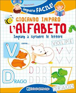 Giocando imparo l'alfabeto. Imparo a scrivere le lettere