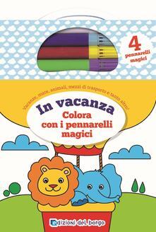 Festivalpatudocanario.es In vacanza. Colora con i pennarelli magici. Con gadget Image