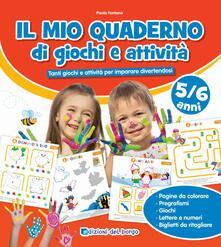 Il mio quaderno di giochi e attività 5/6 anni. Ediz. a colori - Paola Fontana - copertina