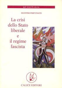 La crisi dello Stato liberale e il regime fascista. Le lunghe permanenze della storia d'Italia e le specificità del regime