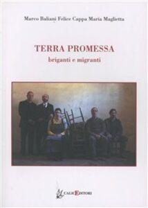 Terra promessa. Briganti e migranti