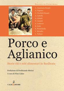 Porco e aglianico. Storie, riti e miti alimentari in Basilicata - copertina