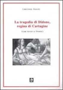 La tragedia di Didone, regina di Cartagine. Testo inglese a fronte