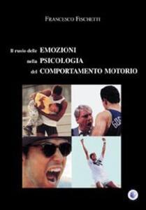 Il ruolo delle emozioni nella psicologia del comportamento motorio
