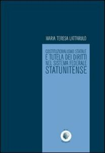 Costituzionalismo statale e tutela dei diritti nel sistema federale statunitense