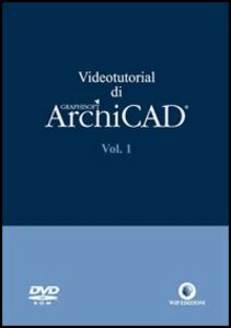 Videotutorial di ArchiCAD. DVD-ROM. Vol. 1