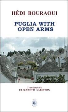 Puglia with open arms - Hédi Bouraoui - copertina
