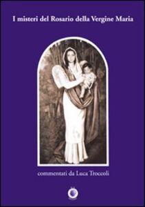 I misteri del rosario della Vergine Maria