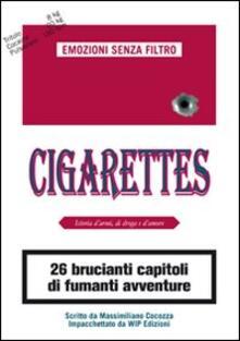 Cigarettes. Istoria d'armi, di droga e d'amore - Massimiliano Cocozza - copertina